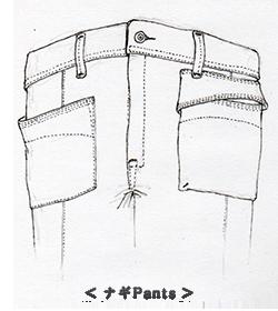 ナギ Pants